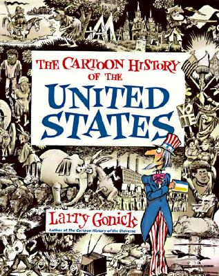 The Cartoon History of the United States By Gonick, Larry